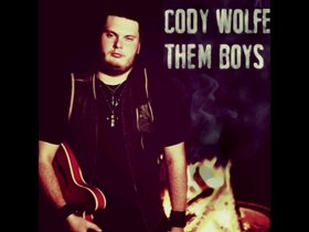 CODY WOLFE, CODY WOLFE MUSIC, THEM BOYS